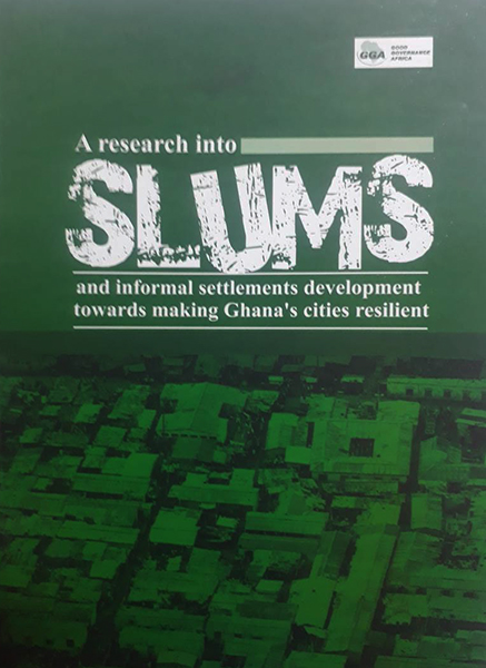 Research into Slums and Informal Settlements: development towards making Ghana's cities resilient