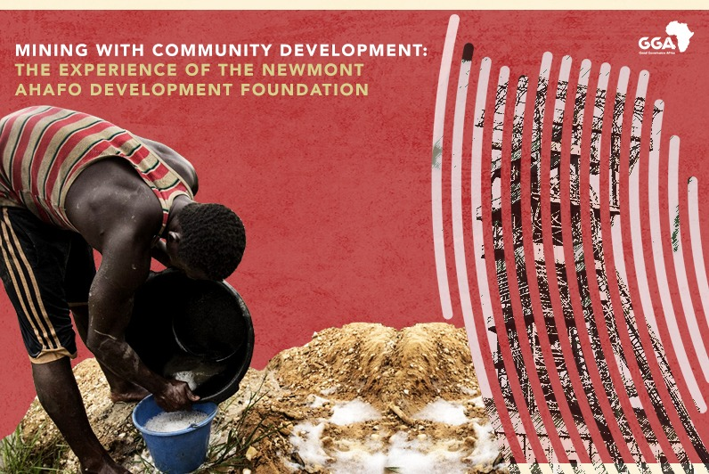 Mining with Community Development: The Experience of the Newmont Ahafo Development Foundation in Ghana