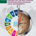Tracking progress on the localisation of the SDGs: Lessons for the West African sub-region from Ghanaian Local Governments